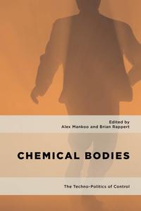 Chemical bodies: the Techno-politics of Control